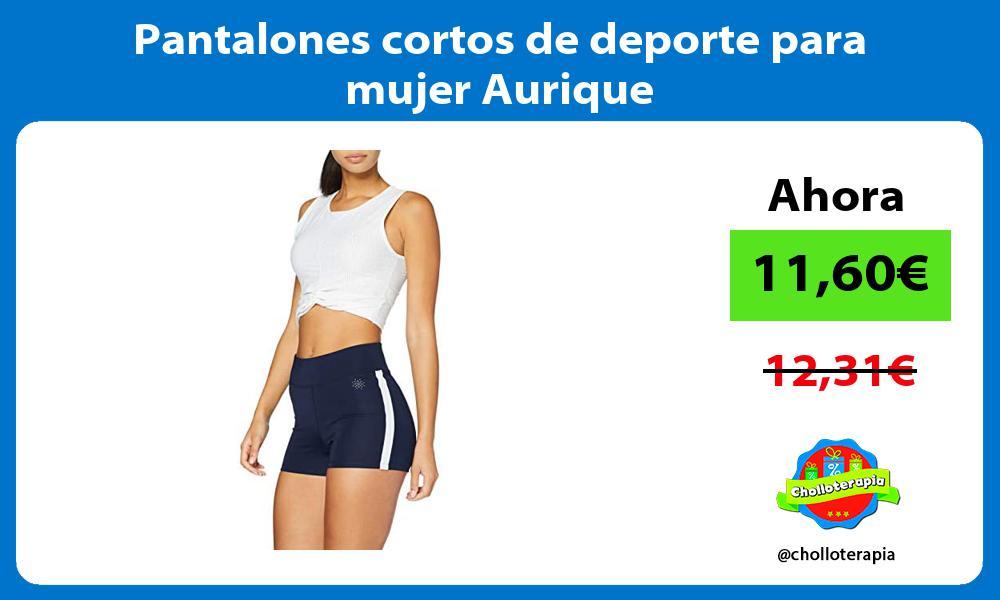 Pantalones cortos de deporte para mujer Aurique