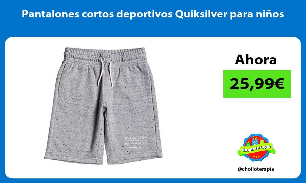 Pantalones cortos deportivos Quiksilver para niños