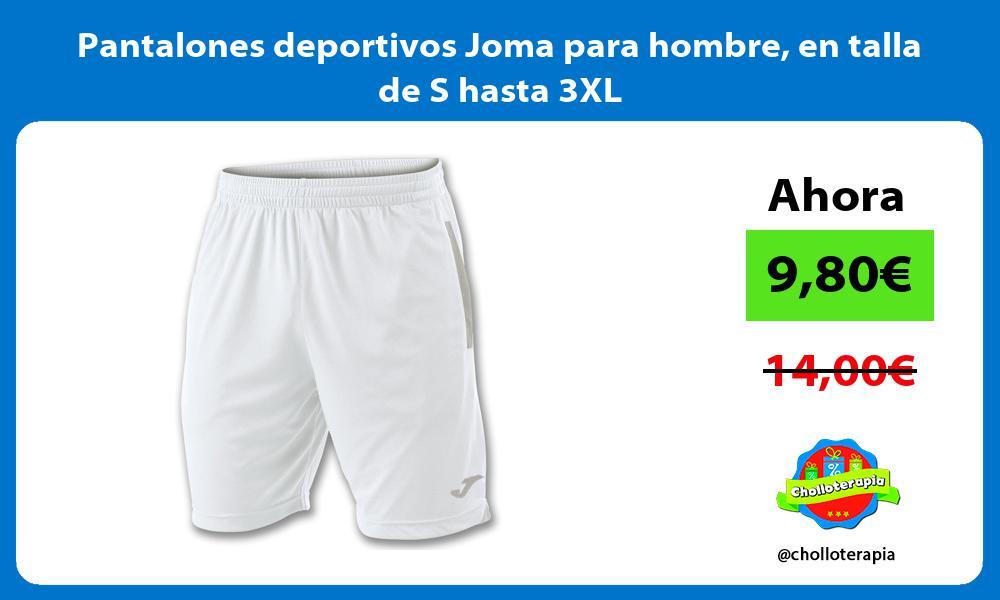 Pantalones deportivos Joma para hombre en talla de S hasta 3XL