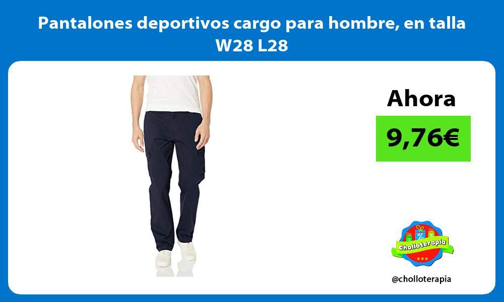 Pantalones deportivos cargo para hombre en talla W28 L28