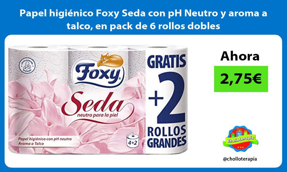 Papel higiénico Foxy Seda con pH Neutro y aroma a talco en pack de 6 rollos dobles
