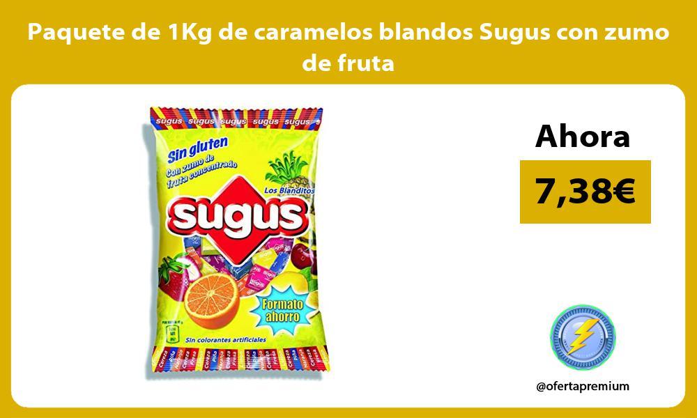 Paquete de 1Kg de caramelos blandos Sugus con zumo de fruta