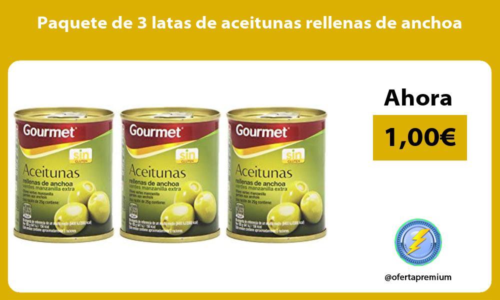 Paquete de 3 latas de aceitunas rellenas de anchoa