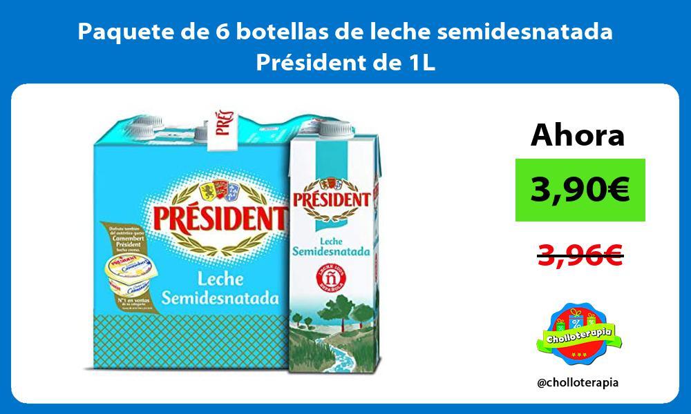 Paquete de 6 botellas de leche semidesnatada Président de 1L