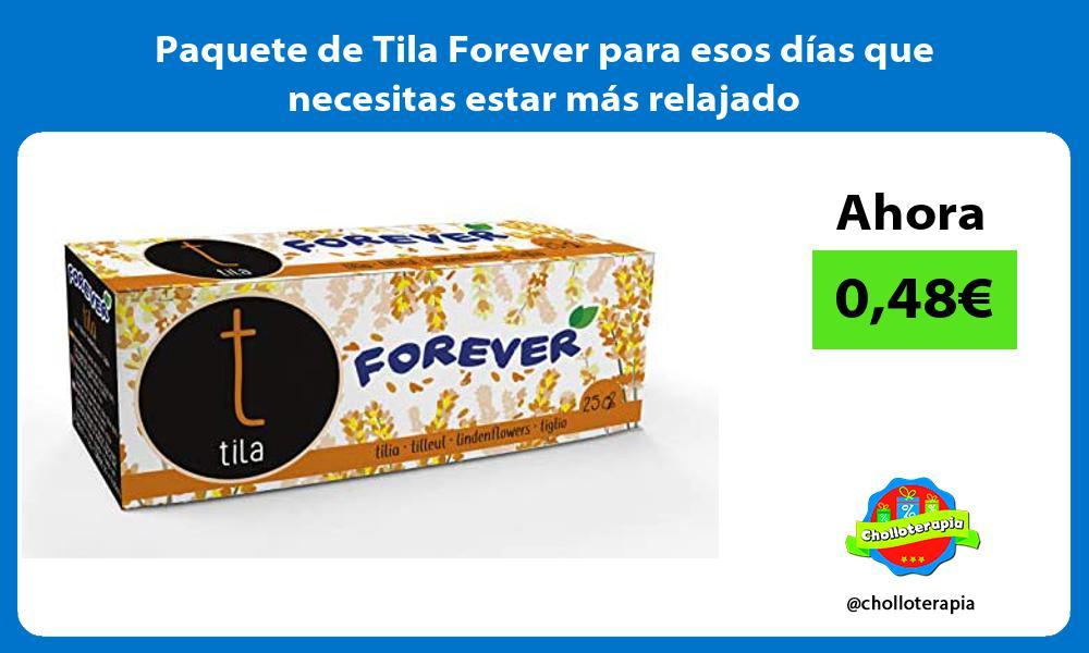 Paquete de Tila Forever para esos días que necesitas estar más relajado
