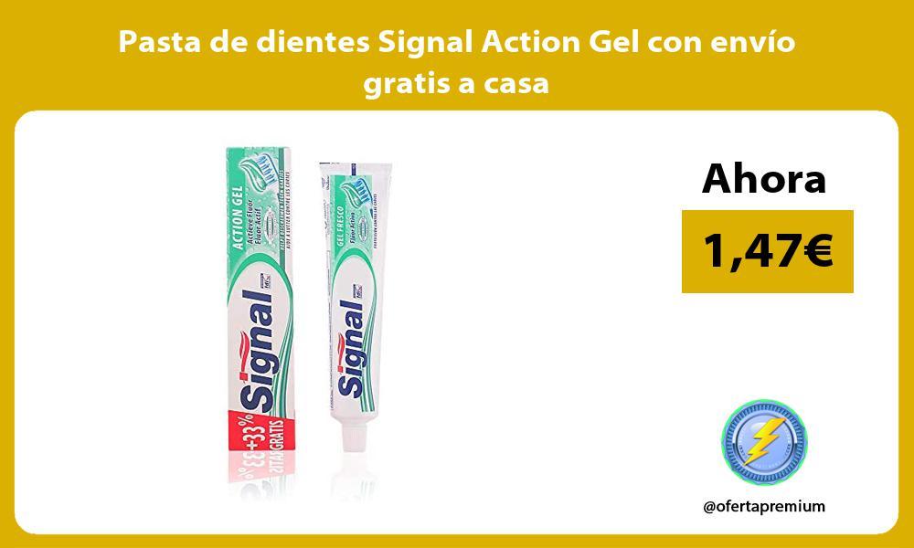 Pasta de dientes Signal Action Gel con envío gratis a casa
