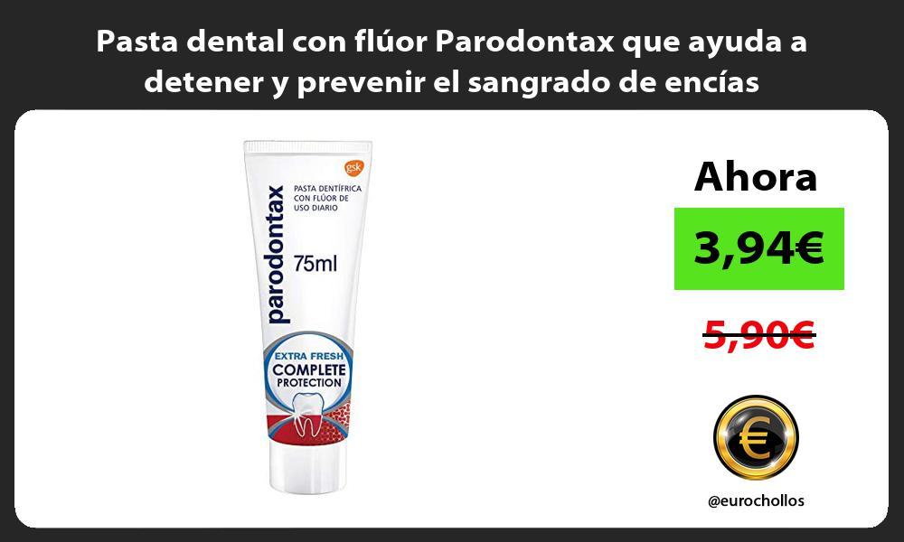 Pasta dental con flúor Parodontax que ayuda a detener y prevenir el sangrado de encías