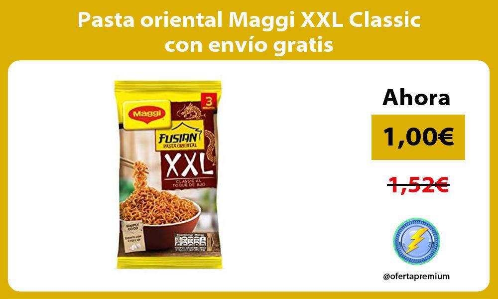 Pasta oriental Maggi XXL Classic con envío gratis