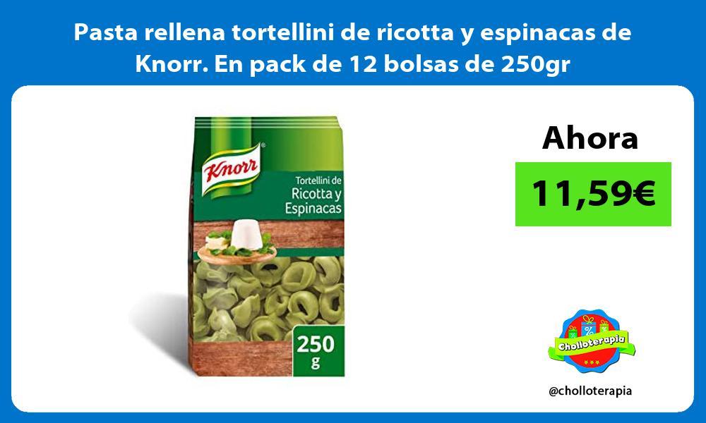 Pasta rellena tortellini de ricotta y espinacas de Knorr En pack de 12 bolsas de 250gr
