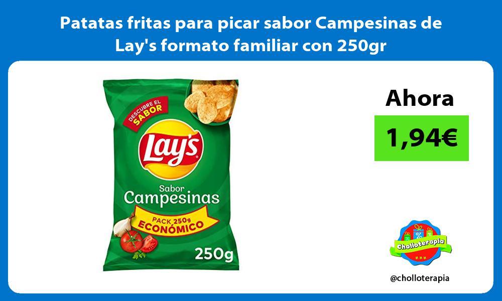 Patatas fritas para picar sabor Campesinas de Lays formato familiar con 250gr