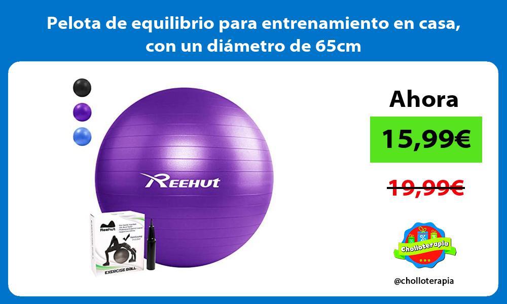 Pelota de equilibrio para entrenamiento en casa con un diámetro de 65cm