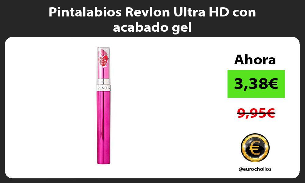 Pintalabios Revlon Ultra HD con acabado gel