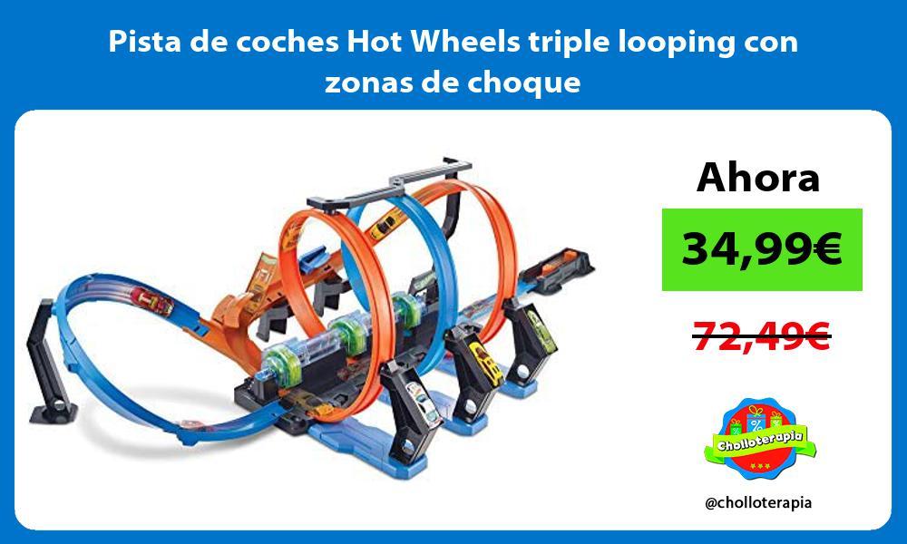 Pista de coches Hot Wheels triple looping con zonas de choque