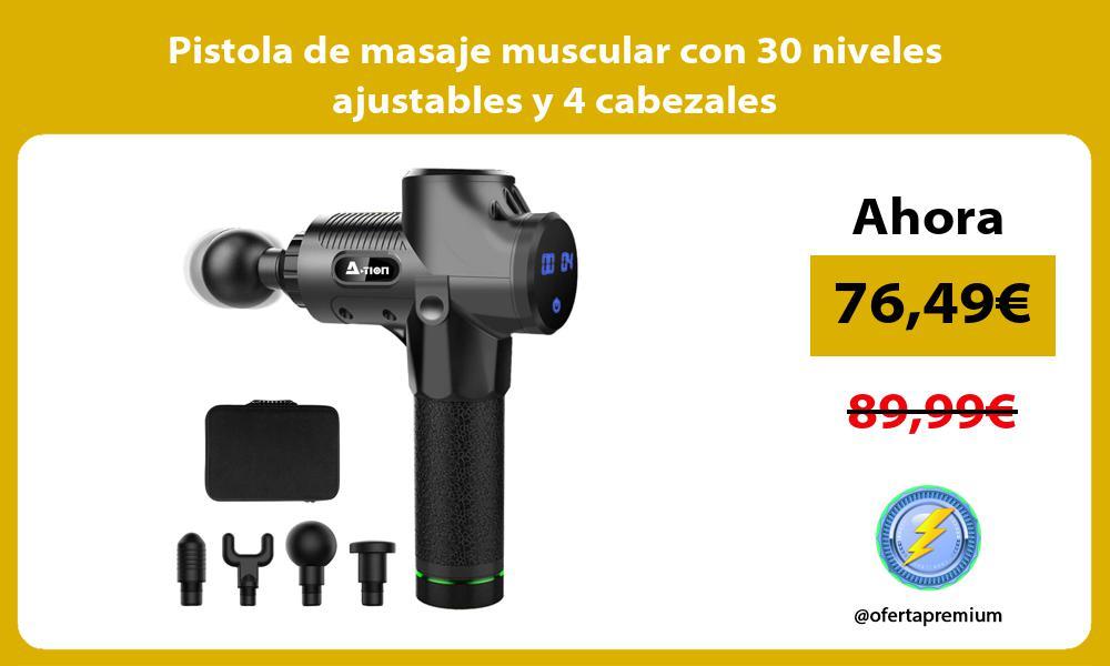 Pistola de masaje muscular con 30 niveles ajustables y 4 cabezales