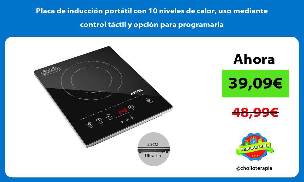 Placa de inducción portátil con 10 niveles de calor uso mediante control táctil y opción para programarla
