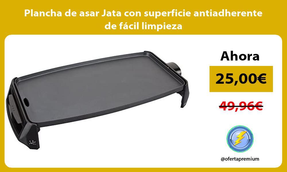 Plancha de asar Jata con superficie antiadherente de fácil limpieza