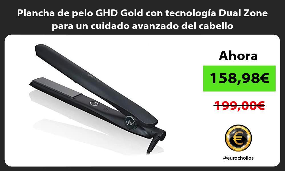 Plancha de pelo GHD Gold con tecnología Dual Zone para un cuidado avanzado del cabello