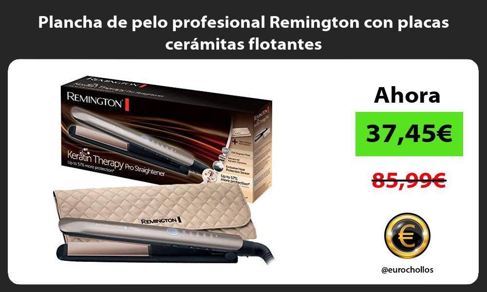 Plancha de pelo profesional Remington con placas cerámitas flotantes