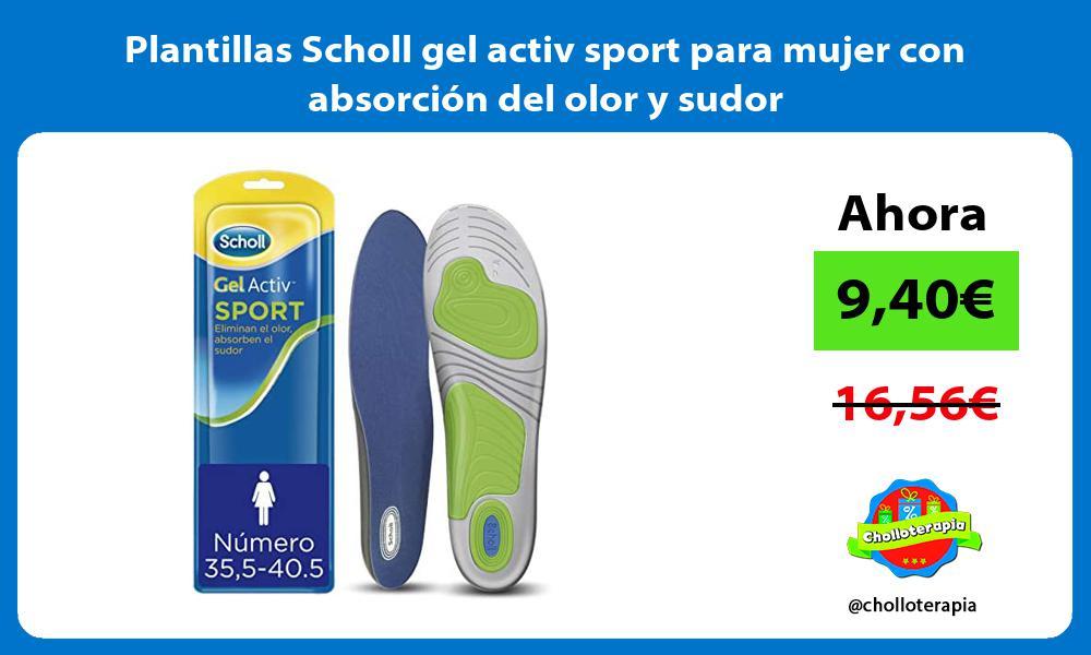Plantillas Scholl gel activ sport para mujer con absorción del olor y sudor
