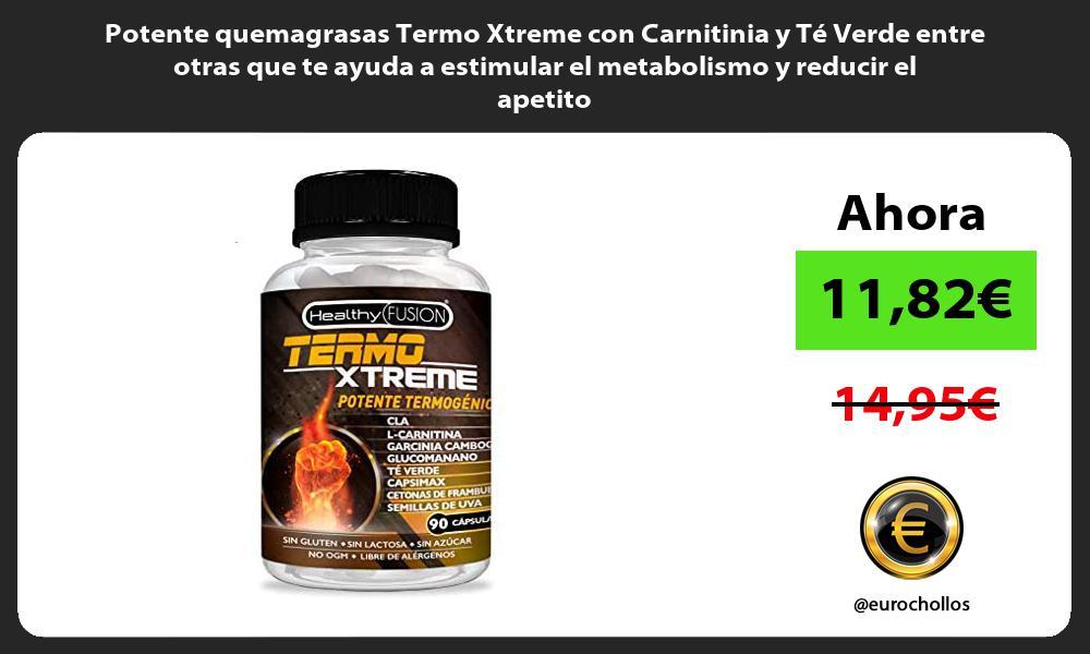 Potente quemagrasas Termo Xtreme con Carnitinia y Té Verde entre otras que te ayuda a estimular el metabolismo y reducir el apetito