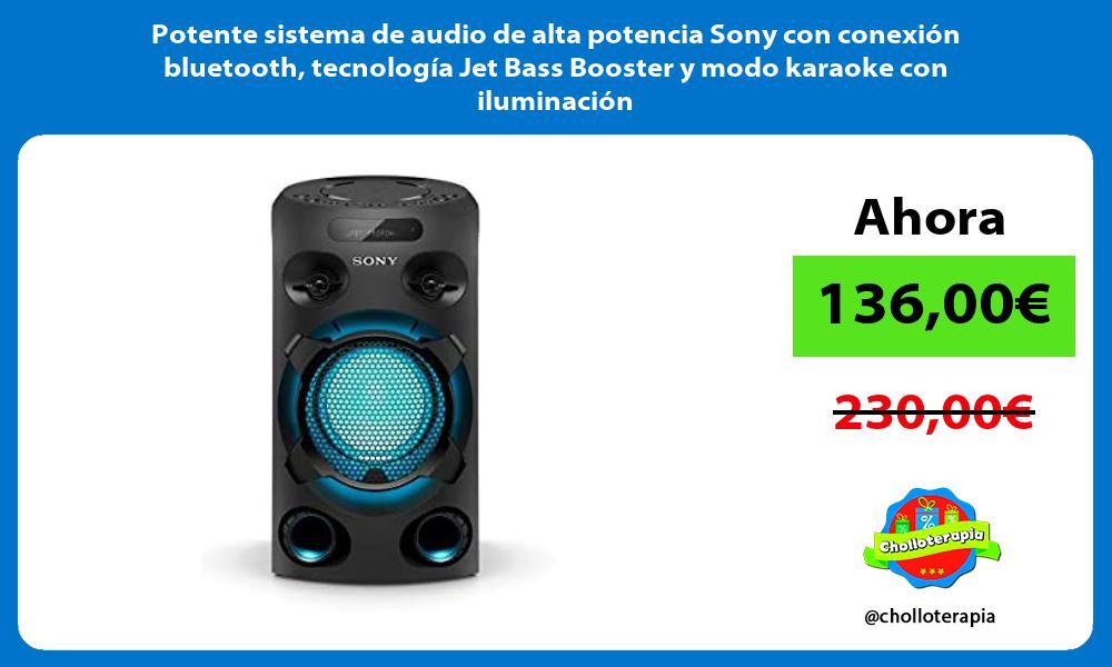 Potente sistema de audio de alta potencia Sony con conexión bluetooth tecnología Jet Bass Booster y modo karaoke con iluminación