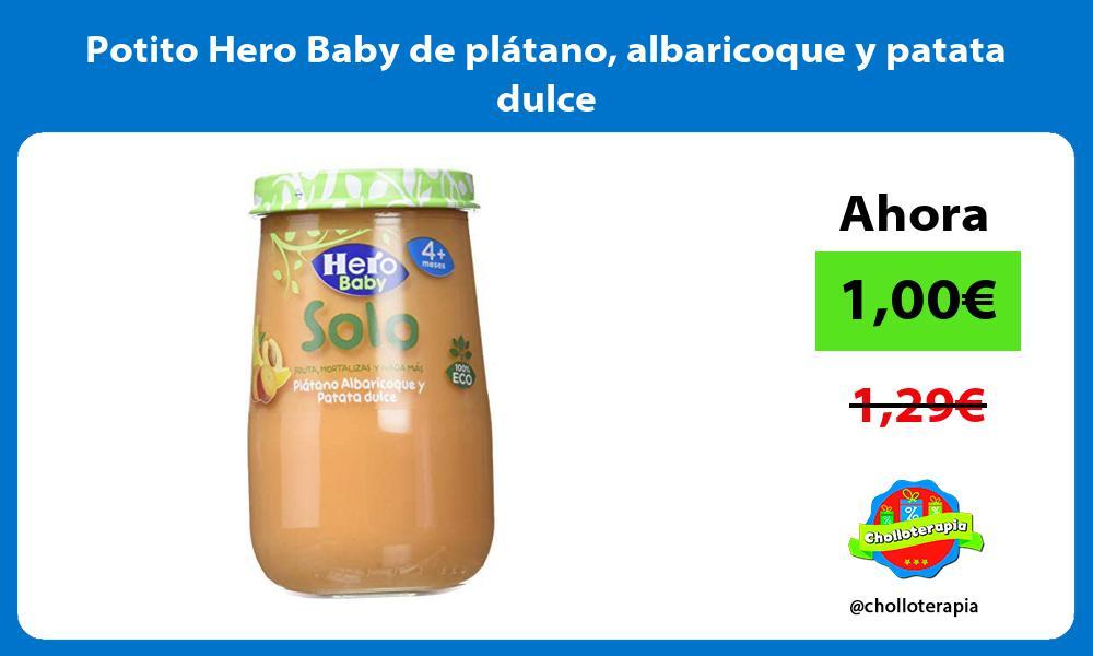 Potito Hero Baby de plátano albaricoque y patata dulce