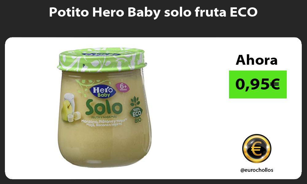 Potito Hero Baby solo fruta ECO