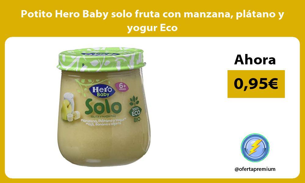 Potito Hero Baby solo fruta con manzana plátano y yogur Eco