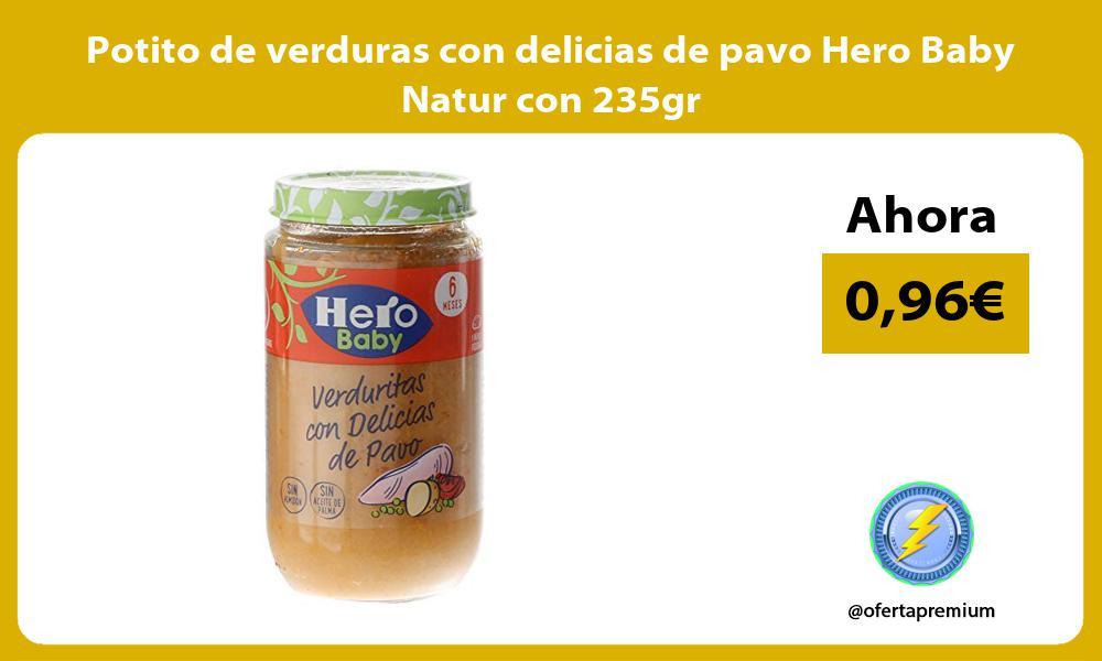 Potito de verduras con delicias de pavo Hero Baby Natur con 235gr