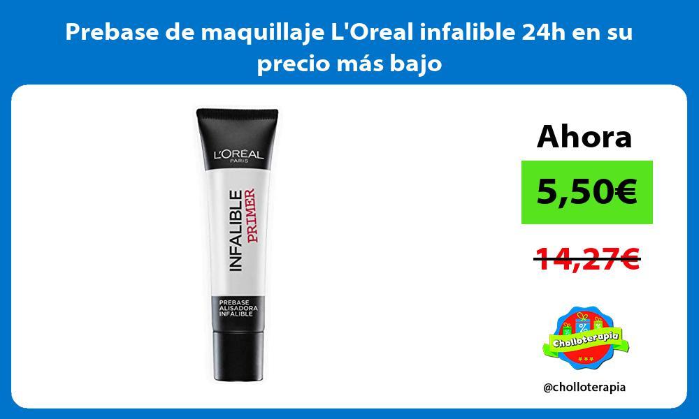 Prebase de maquillaje LOreal infalible 24h en su precio más bajo