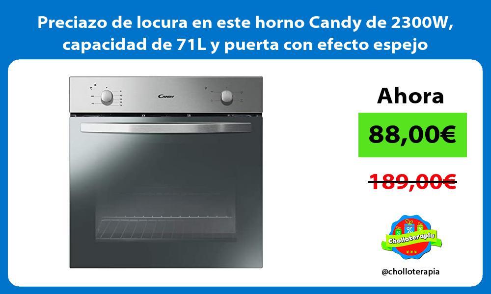 Preciazo de locura en este horno Candy de 2300W capacidad de 71L y puerta con efecto espejo