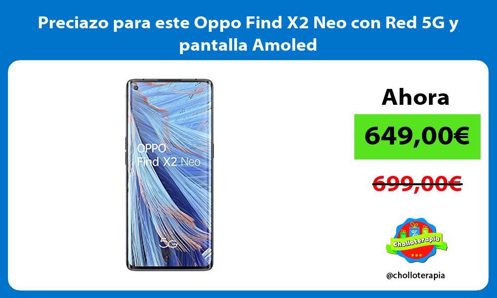 Preciazo para este Oppo Find X2 Neo con Red 5G y pantalla Amoled