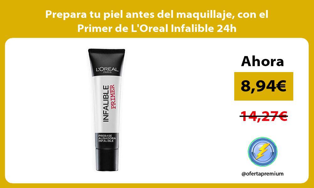 Prepara tu piel antes del maquillaje con el Primer de LOreal Infalible 24h