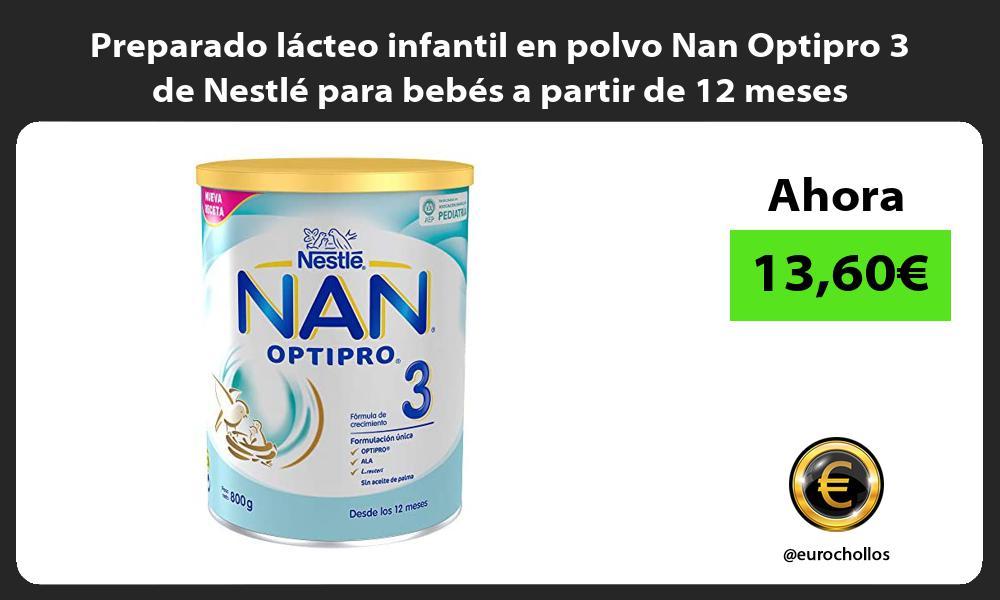 Preparado lácteo infantil en polvo Nan Optipro 3 de Nestlé para bebés a partir de 12 meses