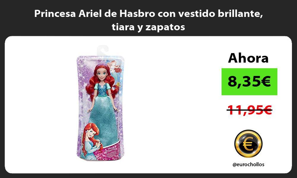 Princesa Ariel de Hasbro con vestido brillante tiara y zapatos