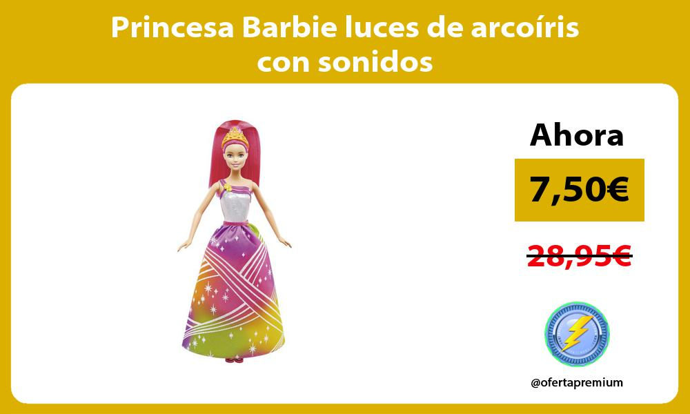Princesa Barbie luces de arcoíris con sonidos
