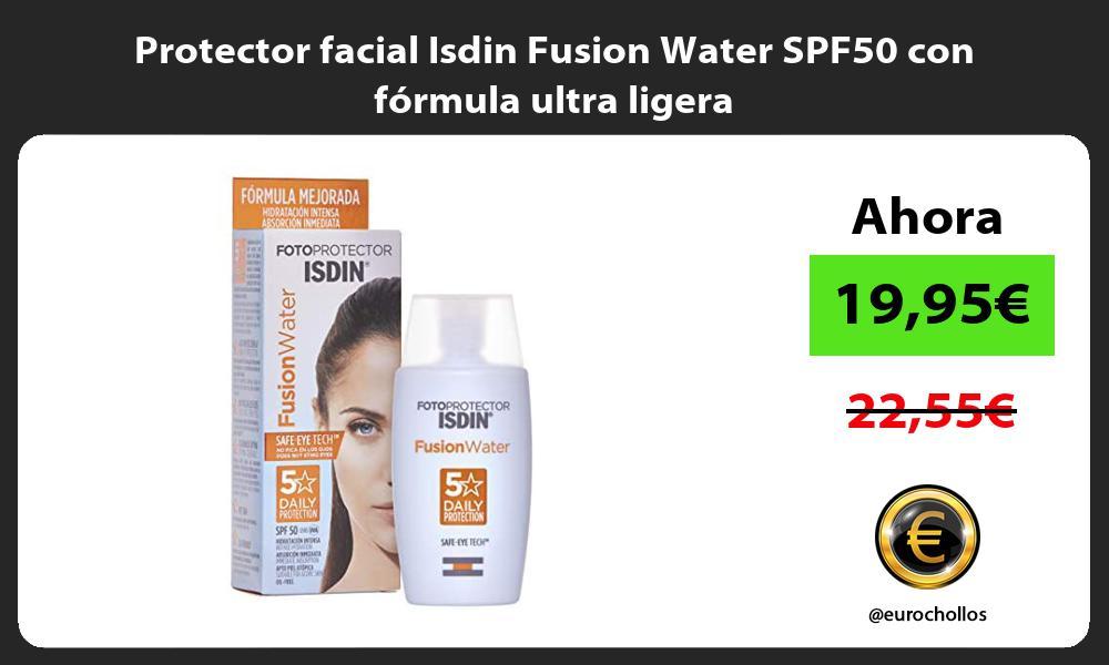 Protector facial Isdin Fusion Water SPF50 con fórmula ultra ligera