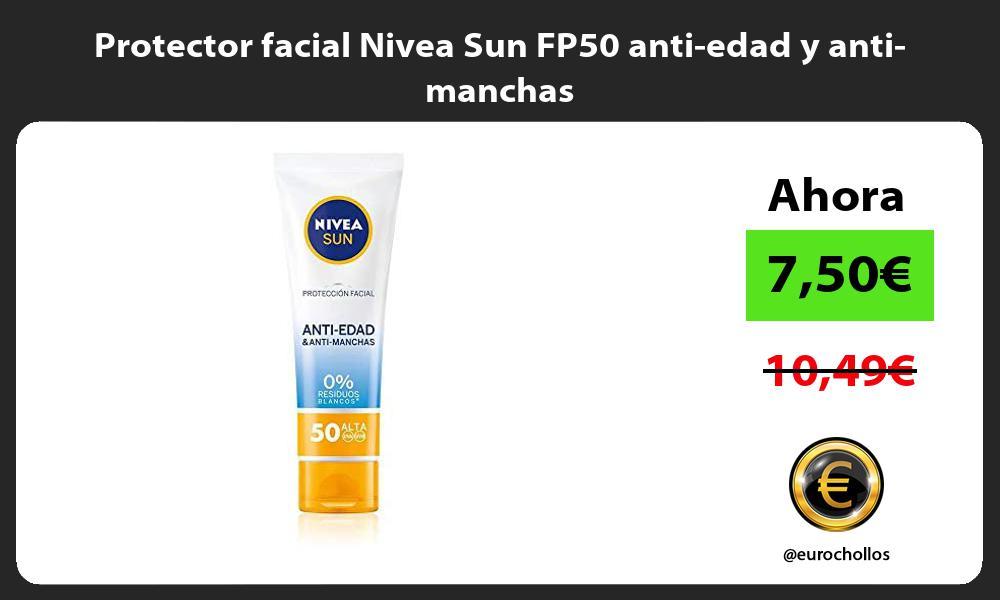 Protector facial Nivea Sun FP50 anti edad y anti manchas