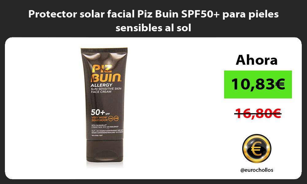 Protector solar facial Piz Buin SPF50 para pieles sensibles al sol