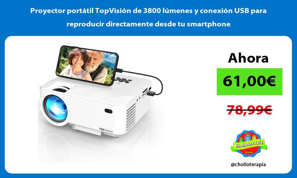 Proyector portátil TopVisión de 3800 lúmenes y conexión USB para reproducir directamente desde tu smartphone