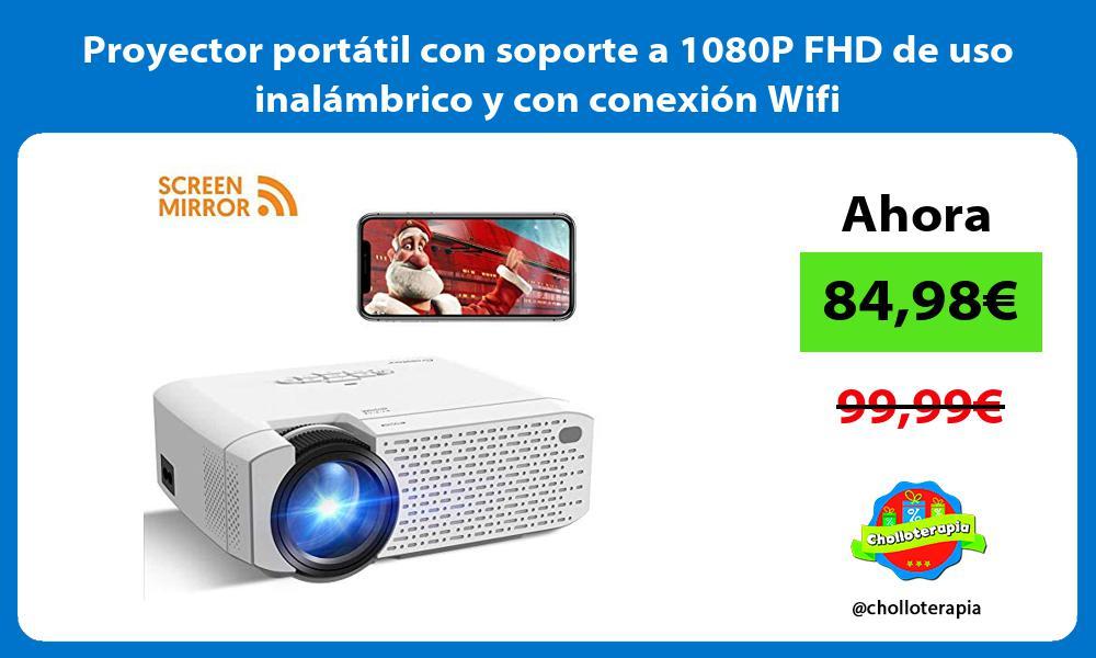 Proyector portátil con soporte a 1080P FHD de uso inalámbrico y con conexión Wifi