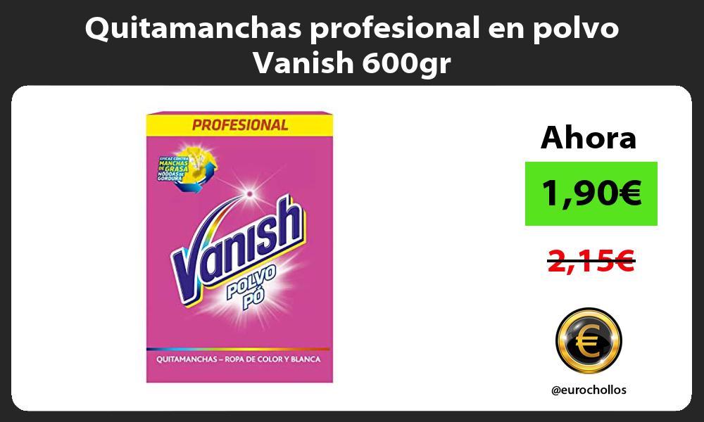 Quitamanchas profesional en polvo Vanish 600gr