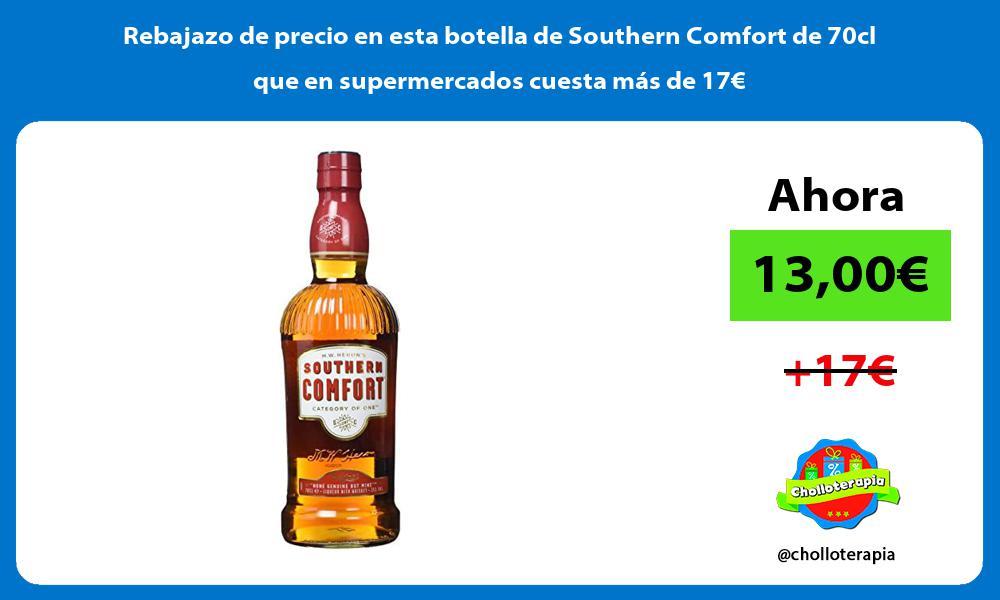 Rebajazo de precio en esta botella de Southern Comfort de 70cl que en supermercados cuesta más de 17€