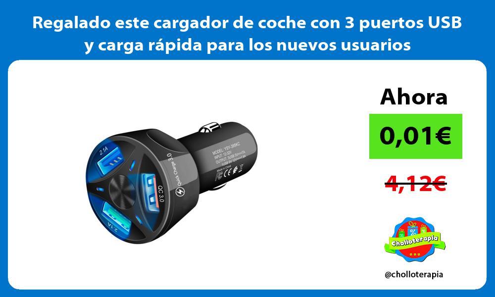 Regalado este cargador de coche con 3 puertos USB y carga rápida para los nuevos usuarios