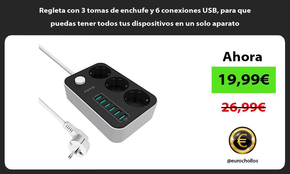 Regleta con 3 tomas de enchufe y 6 conexiones USB para que puedas tener todos tus dispositivos en un solo aparato