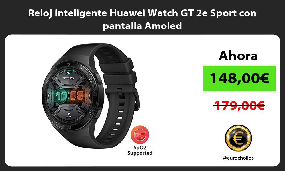 Reloj inteligente Huawei Watch GT 2e Sport con pantalla Amoled