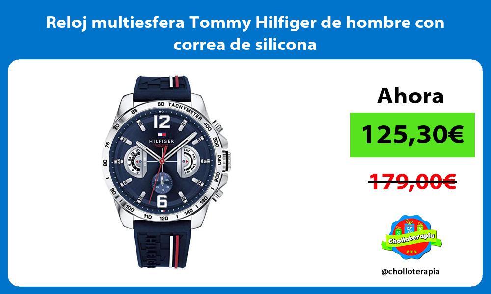 Reloj multiesfera Tommy Hilfiger de hombre con correa de silicona