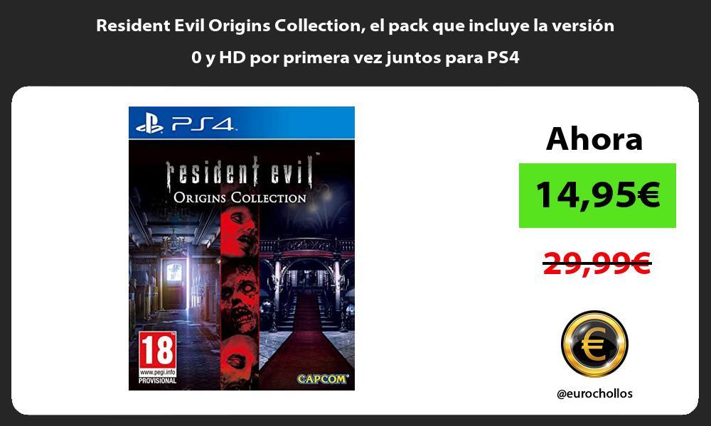Resident Evil Origins Collection el pack que incluye la versión 0 y HD por primera vez juntos para PS4