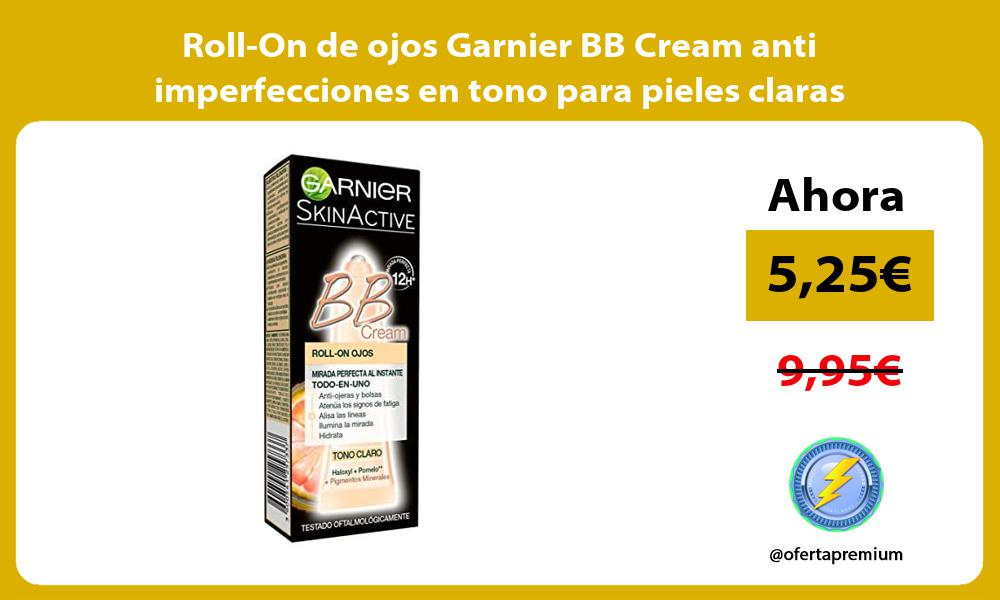 Roll On de ojos Garnier BB Cream anti imperfecciones en tono para pieles claras