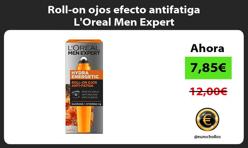 Roll on ojos efecto antifatiga LOreal Men Expert